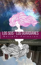 Los Seis - Los Guardianes. by NailethPalacios