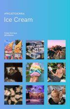 Ice Cream • #ProjetoSorria by Cellbisha