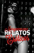 Relatos Eróticos. by maryanna1992