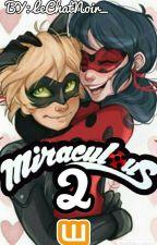 MIRACULOUS 2 - A NOVA MISSÃO (Fanfic De Miraculous Ladybug) by LeChatNoir_