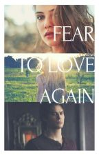 Fear to love again {The vampire diaries} by rebekha980101