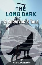 The Long Dark: A Survivor's Tale by aSongOfBloodAndSteel