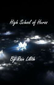The High School of Heros by RainLilith