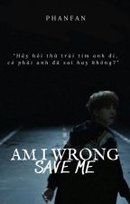 |Shortfic|BTS|YoonTae|AM I WRONG? (SAVE ME)-Phanfan by phanfanuna