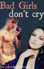 Bad Girls don't cry by juliawhn