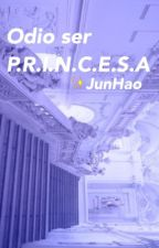 Odio ser P.R.I.N.C.E.S.A; ✨Junhao by jungLeo-