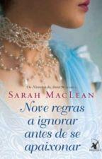 Nove regras a ignorar antes de se apaixonar - Sarah MacLean by JhenifferMiranda4