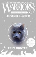 Warriors Super Edition Birchstar's Lament by BookWriter345