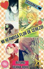× Mi Hermosa Flor De Cerezo × [SasuSaku] by Uchiha-Roxii