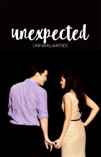 Unexpected (Robsten Fanfiction)
