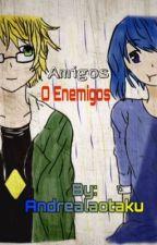 Amigos o enemigos (Lapidot) by Andrealaotaku