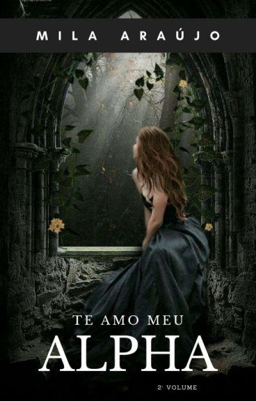 Te Amo Meu Alpha-2° volume.