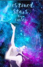 Destined stars by CJDidz