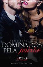 [EM BREVE] DANIEL | DOMINADOS PELO PRAZER | SÉRIE DONOVAN - LIVRO DOIS by nick_dalgliesh