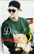 Dia Suamiku [3] by maknae_yug