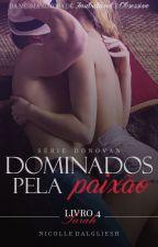 [EM BREVE] SARAH | DOMINADOS PELO DESEJO | SÉRIE DONOVAN - LIVRO QUATRO by nick_dalgliesh