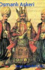 Osmanlı Askeri by abdullah6556