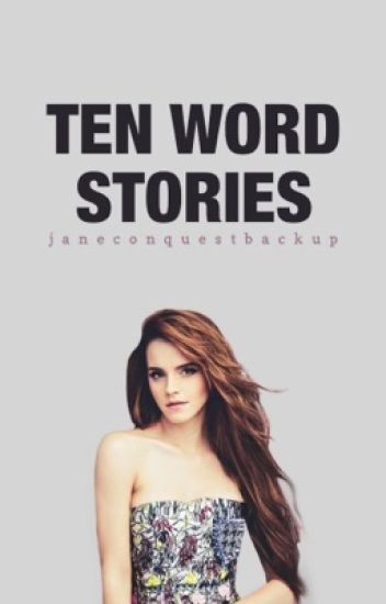 Ten Word Stories [#Wattys2017]