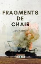 Fragments de Chair  by Alone_in_sadness