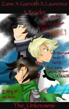 Zane X Garroth X Laurence X Reader by The_Unknown6