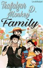 Trafalgar D. Monkey Family  by Localokaipat