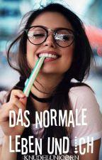 Das normale Leben ~ und ,,ich,, by knudelunicorn