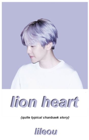 lion heart; chanbaek