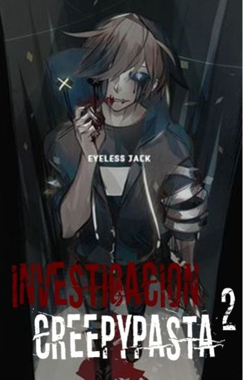 Investigacion Creepypasta 2