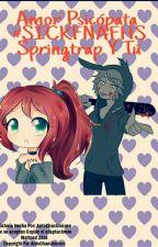 """Amor Psicópata (Springtrap y tu) #SICKFNAFHS """"Completa Y Reescribiendo"""" by AntoChanUnicorn"""