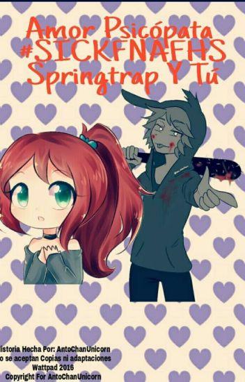 """Amor Psicópata (Springtrap y tu) #SICKFNAFHS """"Completa Y Reescribiendo"""""""