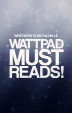Wattpad Must Reads! 2014-2017 edition by AnnaEntwined
