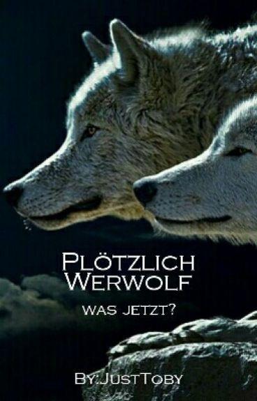 Plötzlich Werwolf - was jetzt?
