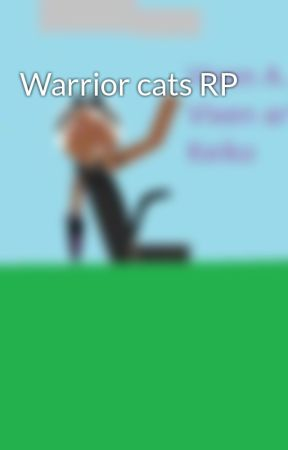 Warrior cats RP by Vixenthecat
