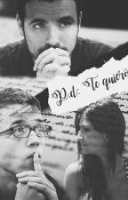 P.D: Te quiero by jcmgrr