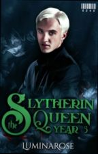 The Slytherin Queen(Draco x Reader)- Year 5 by Lumina_Rose14