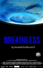 Breathless [PAUSADA] by AnnabethRuizMercadoD