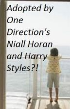 Adopted By One Direction's Niall Horan and Harry Styles?! by Scarlet-Jane