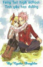 Fairy Tail High School: Tình yêu học đường by Nyoko_Dragfilia
