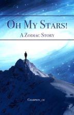 Oh My Stars! {A Zodiac Story} by champion_01