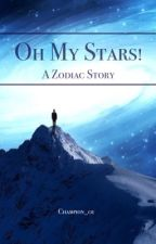 Oh My Stars! {A Zodiac Story} by champion_01