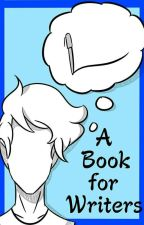 A Book For Writers by ZombieHatter