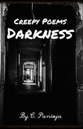 Creepy Poems Darkness by oldpa1