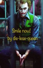 Smile now! by die-lese-queen