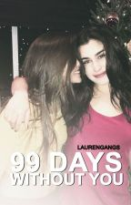 99 days without you; laucy by laurengangs