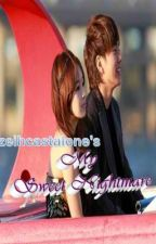 My Sweet Nightmare~My Sweet Nuisance(COMPLETED) by pinkheartstrings