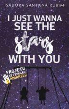 I just wanna see the stars with you//hiatus by iisarub