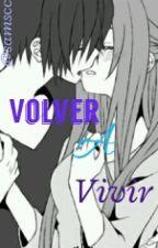 Volver A Vivir (KiritoxAsuna) by EruKirigaya