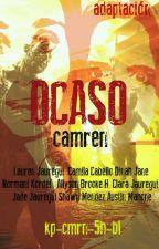 OCASO ||CAMREN|| by KP-Cmrn-5H-Bl