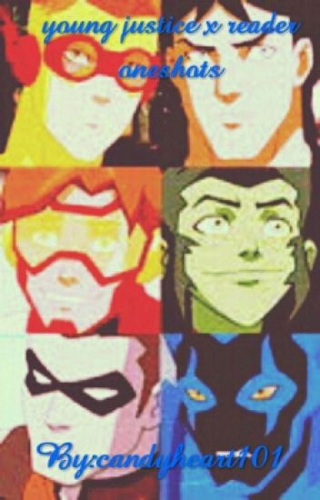 young justice x reader one shots(On Hold)