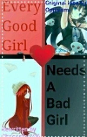 Every Good Girl Needs a Bad Girl by Chaosstar136